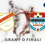 W półfinale Pucharu Polski zagramy z OBRA 1912 Kościan!